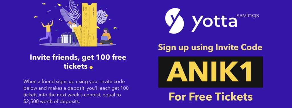 Yotta Saving referral code for extra 100 tickets